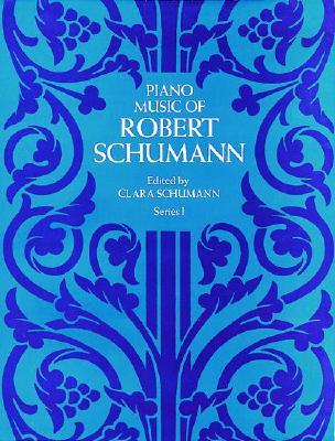 Piano Music of Robert Schumann By Schumann, Robert